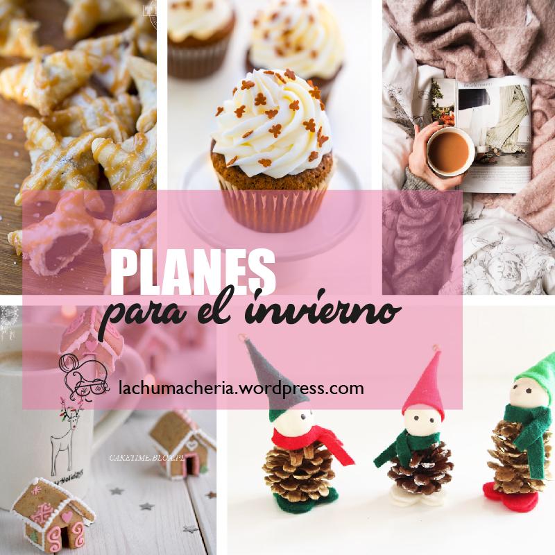 Echa un ojo a los planes que te proponemos para pasar un agradable invierno | lachumacheria.wordpress.com